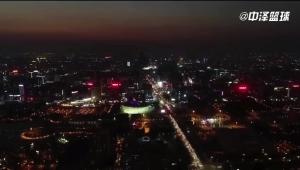 你最喜欢哪座城市夜景?CBA20支球队主场夜景